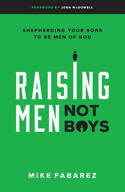9780802416575-Raising Men, Not Boys: Shepherding Your Sons to be Men of God-Fabarez, Mike