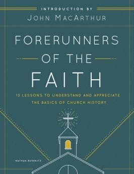 Forerunners of the Faith by Busenitz, Nathan & MacArthur, John (9780802421944) Reformers Bookshop