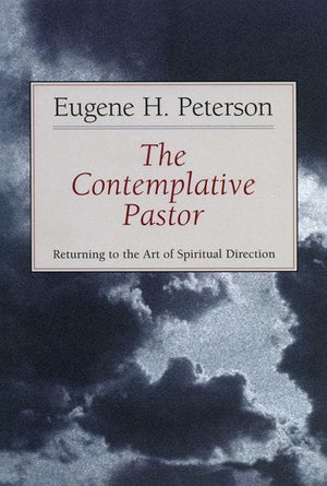 9780802801142-Contemplative Pastor, The: Returning to the Art of Spiritual Direction-Peterson, Eugene H.