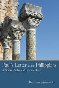 9780802801432-SRC Paul's Letter to the Philippians: A Socio-Rhetorical Commentary-Witherington III, Ben