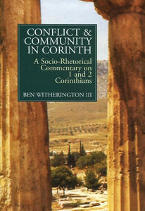9780802801449-SRC Conflict and Community in Corinth: A Socio-Rhetorical Commentary on 1 and 2 Corinthians-Witherington III, Ben
