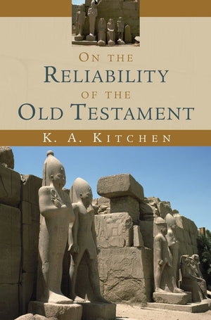On the Reliability of the Old Testament by Kitchen, K.A. (9780802803962) Reformers Bookshop