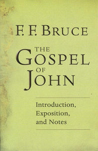 9780802808837-Gospel of John: Introduction, Exposition, and Notes-Bruce, F. F.
