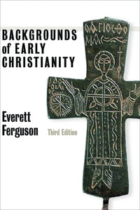 Backgrounds of Early Christianity (3rd Edition)