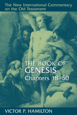 NICOT Book of Genesis, The, Chapters 18-50 by Hamilton, Victor (9780802823090) Reformers Bookshop