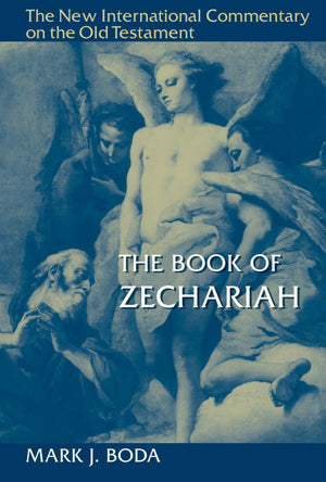 NICOT Book of Zechariah, The by Boda, Mark J. (9780802823755) Reformers Bookshop