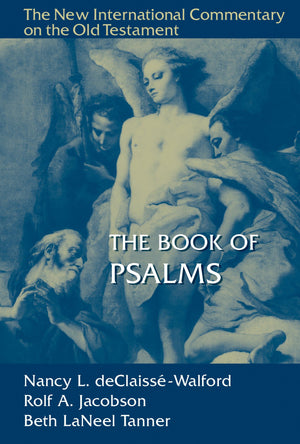 NICOT Book of Psalms, The by deClaissé-Walford, Nancy L; Jacobson, Rolf A; Tanner, Beth LaNeel (9780802824936) Reformers Bookshop