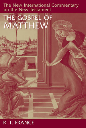 NICNT Gospel of Matthew, The by France, R. T. (9780802825018) Reformers Bookshop