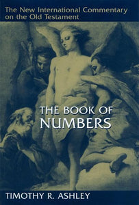 9780802825230-NICOT Book of Numbers, The-Ashley, Timothy R.