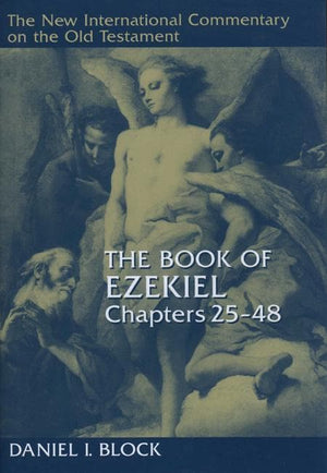 9780802825360-NICOT Book of Ezekiel 25 - 48, The-Block, Daniel I.