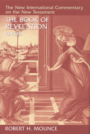 NICNT Book of Revelation, The by Mounce, Robert H. (9780802825377) Reformers Bookshop