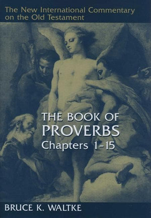 9780802825452-NICOT Book of Proverbs 1 - 15:29, The-Waltke, Bruce K.