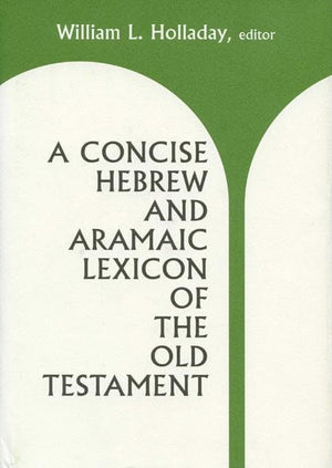 9780802834133-Concise Hebrew and Aramaic Lexicon of the Old Testament, A-Holladay, William L. (Editor)