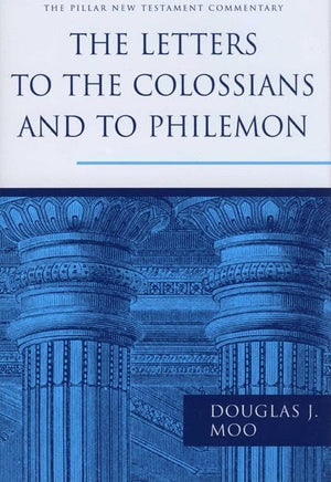 9780802837271-PNTC Letters to the Colossians and to Philemon, The-Moo, Douglas J.