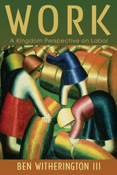 9780802865410-Work: A Kingdom Perspective on Labor-Witherington III, Ben