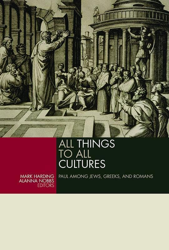9780802866431-All Things to All Cultures: Paul among Jews, Greeks, and Romans-Harding, Mark; Nobbs, Alanna (Editors)