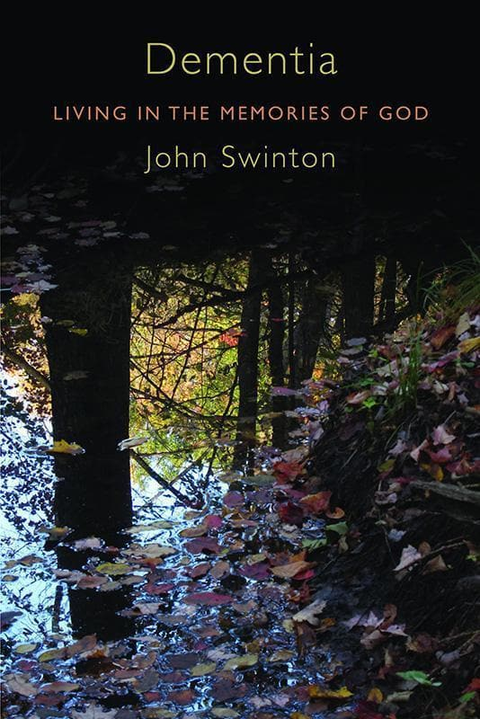 9780802867162-Dementia: Living in the Memories of God-Swinton, John