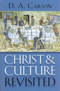 9780802867384-Christ & Culture Revisited-Carson, D. A.