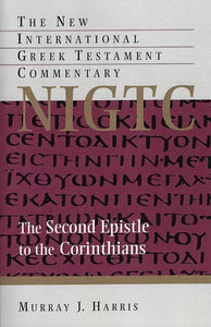 9780802871268-NIGTC Second Epistle to the Corinthians, The-Harris, Murray J.