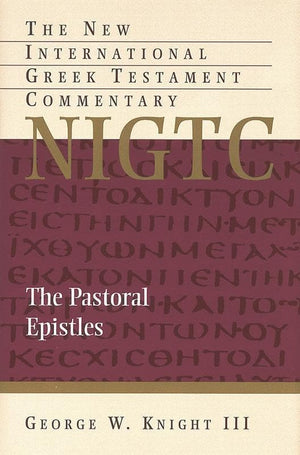 9780802871411-NIGTC Pastoral Epistles, The-Knight III, George W.