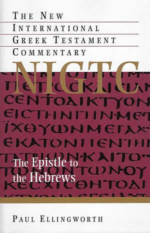 9780802874078-NIGTC Epistle to the Hebrews, The-Ellingworth, Paul