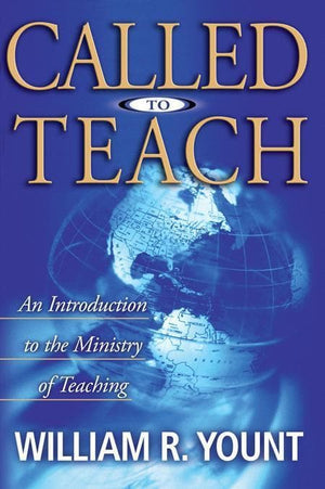 9780805411997-Called to Teach: An Introduction to the Ministry of Teaching-Yount, William R.
