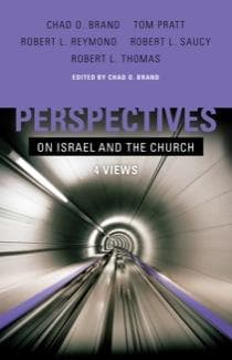 Perspectives on Israel and the Church by Brad, Chad; Pratt, Thom; Reymond, Robert (9780805445268) Reformers Bookshop