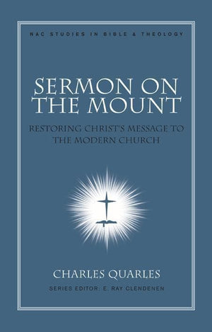 9780805447156-Sermon on the Mount: Restoring Christ's Message to the Modern Church-Quarles, Charles