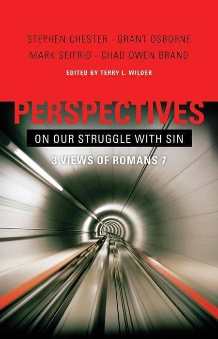 9780805447910-Perspectives on Our Struggle with Sin: Three Views of Romans 7-Chester, Stephen; Osborne, Grant; Seifrid; Mark