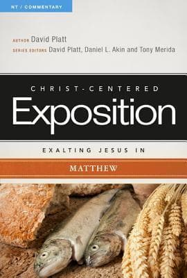 CCE Exalting Jesus in Matthew (Christ-Centered Exposition) by Platt, David (9780805496444) Reformers Bookshop