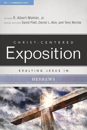 9780805496475-CCE Exalting Jesus in Hebrews (Christ-Centered Exposition)-Mohler Jr., R. Albert