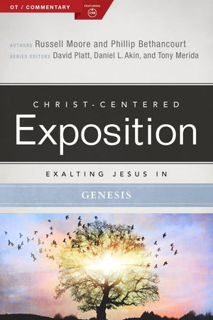 CCE Exalting Jesus in Genesis (Christ-Centered Exposition) by Moore, Russell & Bethancourt, Phillip (9780805496550) Reformers Bookshop