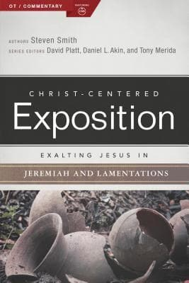 CCE Exalting Jesus in Jeremiah, Lamentations (Christ-Centered Exposition) by Smith, Steven (9780805496567) Reformers Bookshop