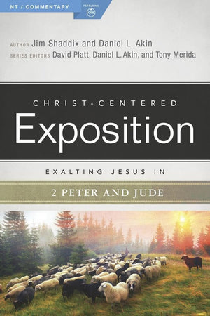 CCE Exalting Jesus in 2 Peter & Jude (Christ-Centered Exposition) by Shaddixx, Jim & Akin, Daniel (9780805497618) Reformers Bookshop