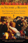 9780812972337-Victory of Reason, The: How Christianity Led to Freedom, Capitalism, and Western Success-Stark, Rodney