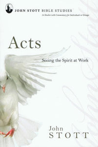 9780830821617-JSBS Acts: Seeing the Spirit at Work-Stott, John