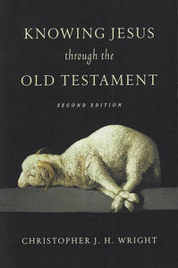9780830823598-Knowing Jesus Through the Old Testament-Wright, Christopher J.H