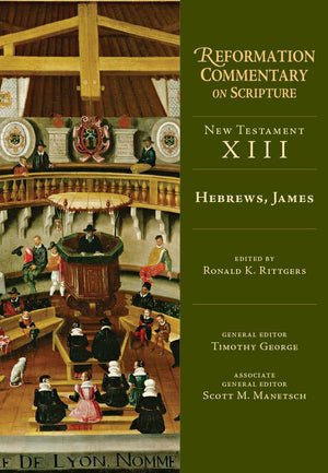 RCS Hebrews, James by Rittgers, Ronald (Editor) (9780830829767) Reformers Bookshop