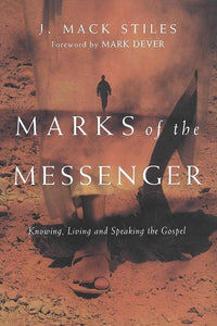 9780830833504-Marks of the Messenger: Knowing, Living and Speaking the Gospel-Stiles, J Mack