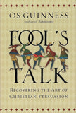 9780830836994-Fool's Talk: Recovering the Art of Christian Persuasion-Guinness, Os