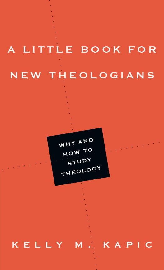 Little Book for New Theologians, A: Why and How to Study Theology
