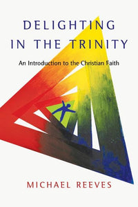Delighting in the Trinity (Reeves)