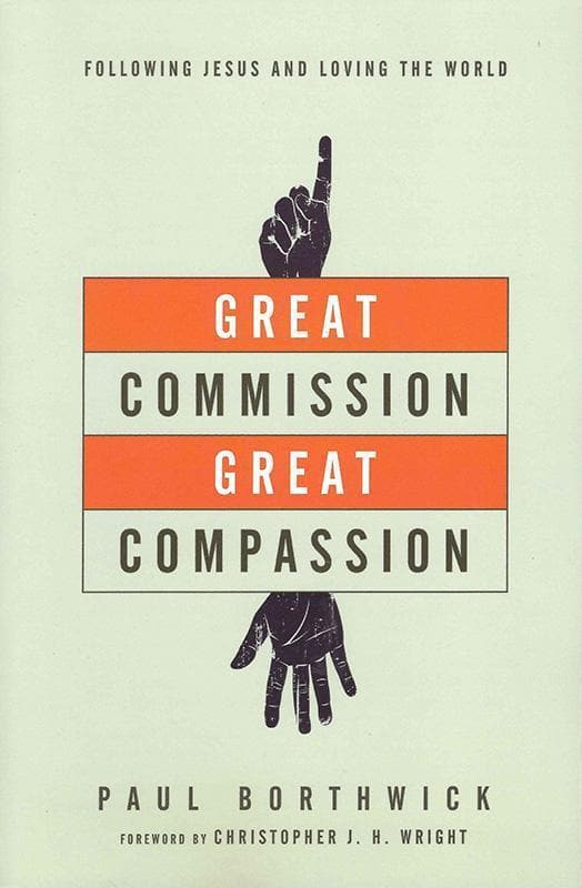 9780830844371-Great Commission, Great Compassion: Following Jesus and Loving the World-Borthwick, Paul