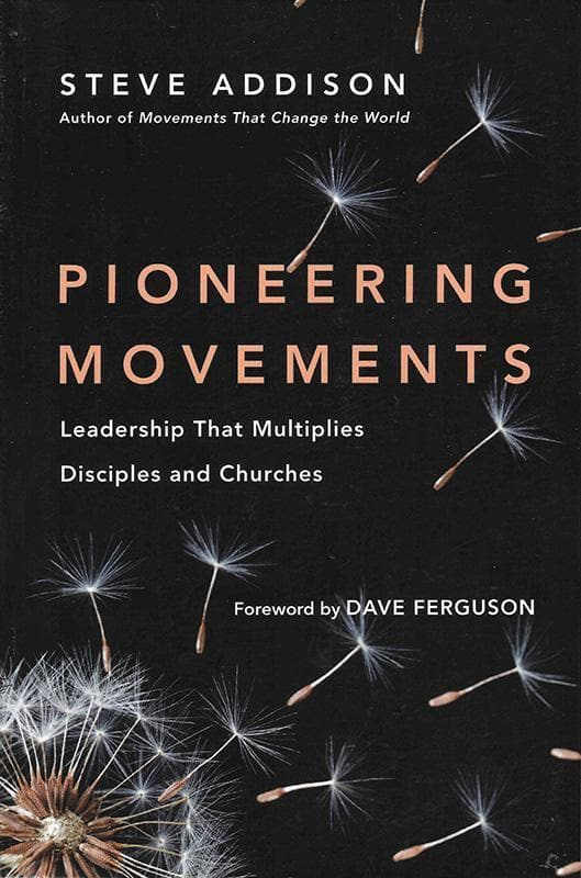 9780830844418-Pioneering Movements: Leadership That Multiplies Disciples and Churches-Addison, Steve