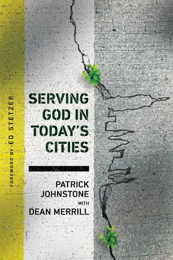 Serving God in Today's Cities: Facing the Challenges of Urbanization
