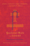 A Pastoral Rule for Today: Reviving an Ancient Practice by Burgess, John P.; Andrews, Jerry and Small, Joseph D. (9780830852345) Reformers Bookshop