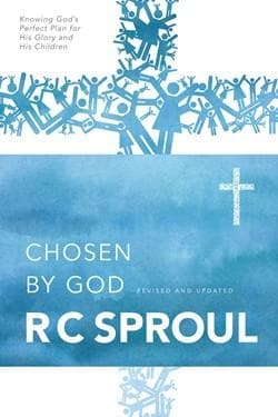 Chosen by God: Knowing God's Perfect Plan for His Glory and His Children (Revised & Updated) by Sproul, R. C. (9780842313353) Reformers Bookshop