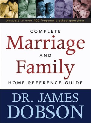 The Complete Marriage and Family Home Reference Guide by Dobson, James (9780842352673) Reformers Bookshop