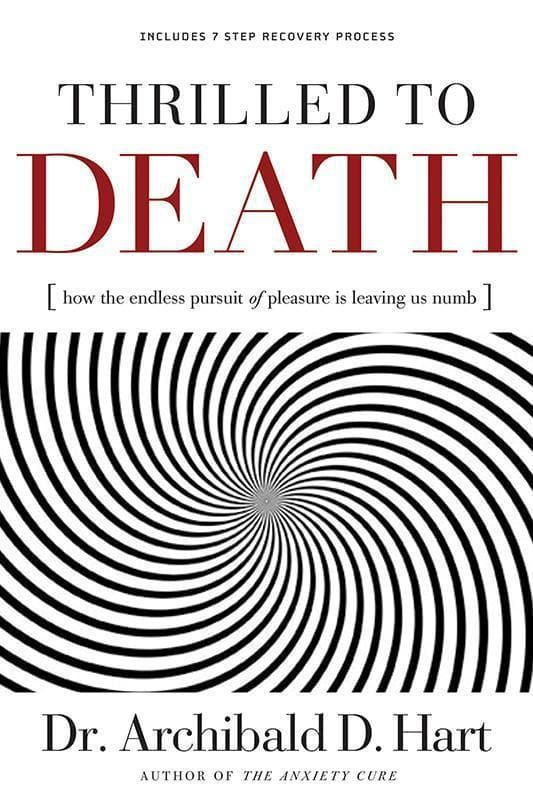 9780849918520-Thrilled To Death: How The Endless Pursuit Of Pleasure Is Leaving Us Numb-Hart, Archibald D.