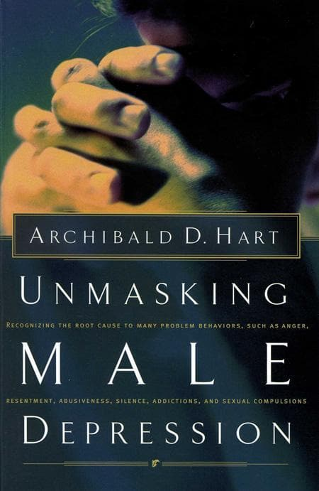 9780849940705-Unmasking Male Depression: Recognizing the Root Cause to Many Problem Behaviours-Hart, Archibald D.